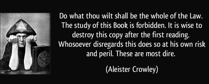 quote-do-what-thou-wilt-shall-be-the-whole-of-the-law-the-study-of-this-book-is-forbidden-it-is-wise-aleister-crowley-222140