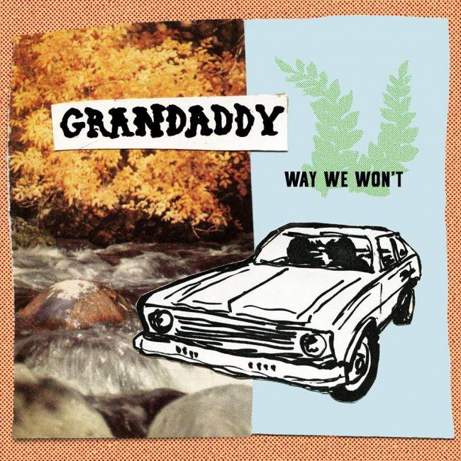 grandaddy-way-we-wont-650x650